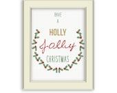 Holly Jolly Christmas Art Printable - Christmas Quote art printable, Red and Green, Christmas Decorations, Gift, or Home Decor