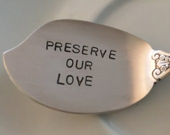 Preserve Our Love   recycled silverware  vintage silverware hand stamped  jelly spoon,