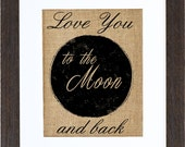 Love You to The Moon and Back, Burlap Wall Art, Love art, Burlap Framed Art