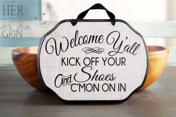 READY TO SHIP-----Welcome - Kick Off Your Shoes Sign 9x7