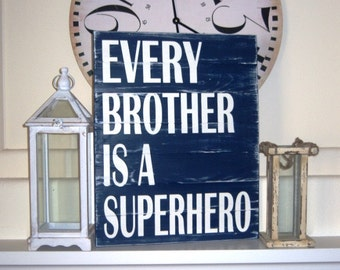 Every Brother Is A Superhero Distressed Hand Painted Wood Sign, Kids Room Decor