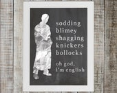 Buffy the Vampire Slayer Pop Culture Print - Spike 'oh god, i'm english'