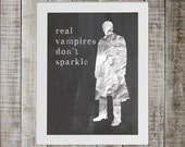 Buffy the Vampire Slayer Pop Culture Print - Angel 'real vampires don't sparkle'