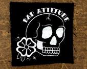 Original Hand Drawn Bad Attitude Skull Screen Print Patch, White Ink Fabric