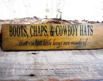 Boots Chaps Cowboys Hats What Little Boys Are Made Of Montana Made Western Decor Little Boys Room Nursery Sign Distressed Rodeo FTTeam OFG
