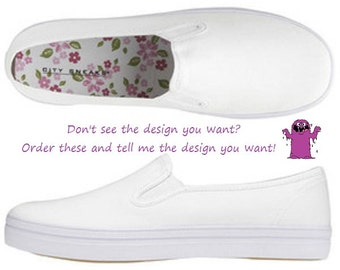 Your Idea Here  Made to order Custom Slip on shoes GENERIC SLIP ONS