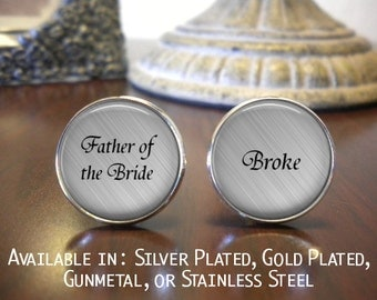 SALE! Father of the Bride Cufflinks - Personalized Cufflinks - Father of the Bride - Broke