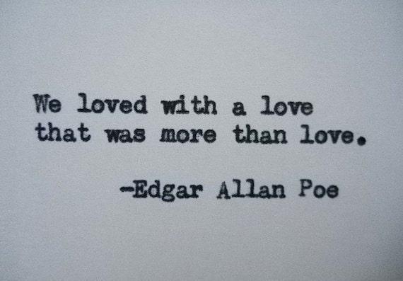 Quotes About Love Edgar Allan Poe : EDGAR ALLAN POE love quote Typed on Typewriter love quote