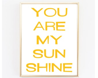 Instant Download. Printable Typography Poster - You are my Sun Shine - Digital Download - DIY - 8x10