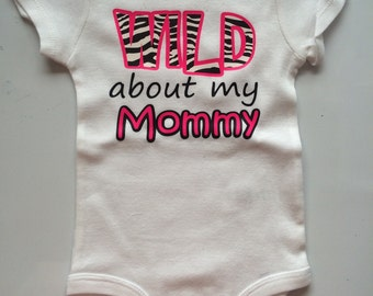 "Mother's Day Baby Girl Outfit - Zebra Print Outfit- ""Wild about my Mommy"" - bodysuit only"