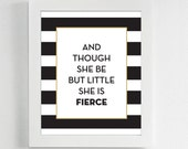MIX & MATCH Though She Be But Little She Is Fierce (Black Stripe) - Printable, Instant Download - Quote, Gift, Office, Inspirational