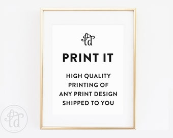 PRINT IT - Have any print design printed and shipped to you