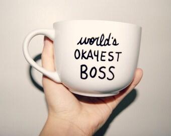 Worlds OKAYEST BOSS/ Funny Mug/Work Gift/Fully Customizable