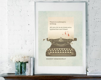 Nothing to Writing, Ernest Hemingway Quote, Literature Art Print, Literary Quote, Book Quote, Gift for Writer, Dorm Decor, Writer Quote