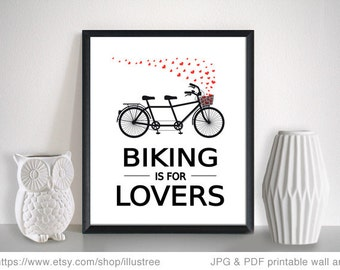 Biking is for lovers, tandem bicycle, printable wall art, digital print for Valentines day, wedding, anniversary, gift for couples, download