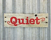 "Quiet Sign in Ruby Red - 11-1/2"" x 3-1/2"" - Ready to Ship - Rustic Wooden Hand Painted Wall Sign"