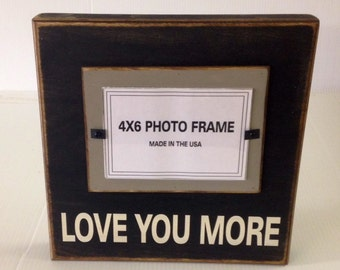 Love You More 4x6 Photo Frame