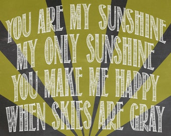 You Are My Sunshine Print