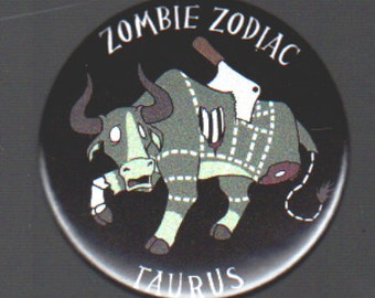 1.75in Zombie Zodiac Button - Taurus