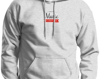 I Listen to Music So I Don't Snap Hoodie Sweatshirt 18500 - PP-393