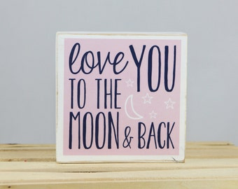 LOVE you to the MOON and BACK - wood block