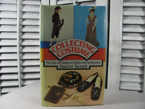 SALE 1983 Collecting Costume, Care and Display of Clothes and Accessories Naomi Tarrant, Guide Curate Collect Hardcover Book Collector