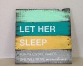 Repurposed Wood Art Sign,  Let Her Sleep
