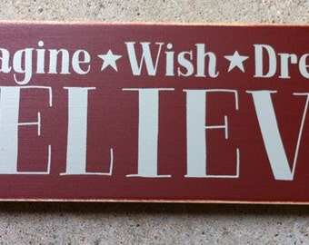 Primitive Country T2071 Imagine Dream Wish Believe Sitter Wooden  Sign