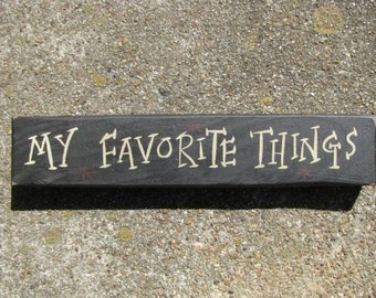 Primitive Country T9005MFT My Favorite Things Shelf Sitter Wooden  Sign