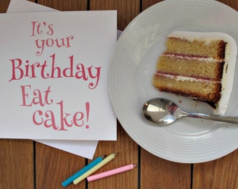 Cake Card | It's Your Birthday Eat Cake Birthday Card | Pink | Blank Inside
