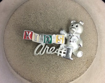Vintage Signed D Enameled KIDS ARE #1 Teddy Bear Pin