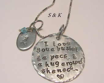 I love you a bushel and a peck and a hug, Sterling silver, Hand stamped jewelry, mommy jewelry, personalized, engraved, custom stamped