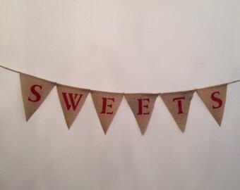 SWEETS Burlap Banner - Wedding Reception - Dessert Table - Cake Table