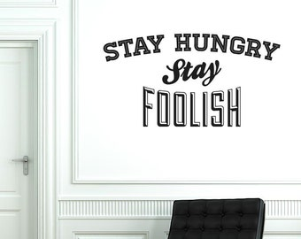 Stay Hungry Stay Foolish Wall Sticker