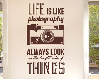 Life Is Like Photography Wall Sticker