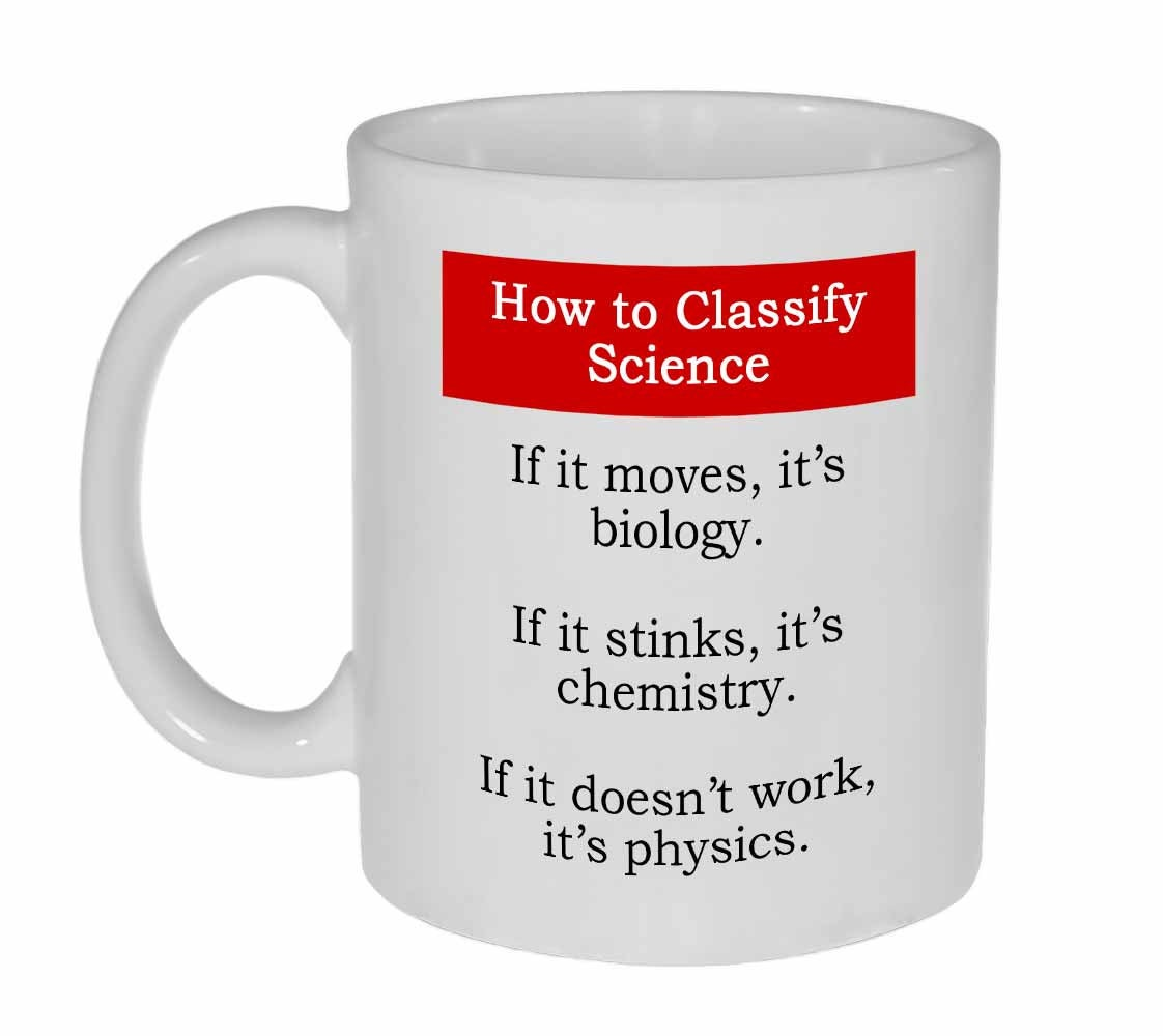 science biology chemistry physics funny coffee or tea mug. Black Bedroom Furniture Sets. Home Design Ideas