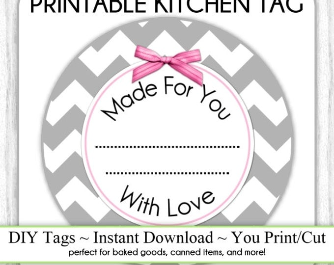 Kitchen Printable Tag, Gray Chevron Canning Label, Instant Download Made for You Printable Tag, DIY canning tags, DIY baked goods label