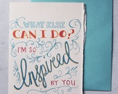I'm So Inspired By You - Hand Lettered Greeting Card