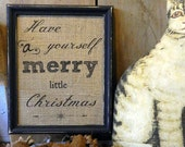 Have Yourself A Merry Little Christmas - Vintage Black Frame - Customized - Christmas Wall Decor - Burlap