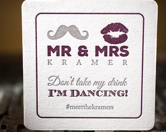 Wedding coasters - Mr. and Mrs, lips and must ache, Custom Letterpress Coasters, don't take my drink I'm dancing coaster  set of 100