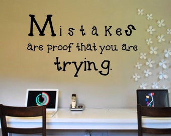 Mistakes Are Proof That You Are Trying Education Back To School Classroom Teacher Vinyl Wall Decal for Decorating Your Classroom