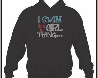 Swim Sweatshirt/ Rhinestone Swim Sweatshirt/ Rhinestone I Swim It's A Girl Thing Swimming Hoodie Sweatshirt/ Swim Hoodie
