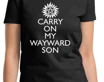 SUPERNATURAL Carry On My WAYWARD SON Women's Men's Kid's Sizes T-Shirt Sam and Dean Winchester