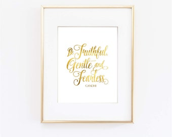 Inspirational Quote, Be Truthful Gentle and Fearless print, Ghandi, Gold Theme Decor, Motivational Art, Typographical Print