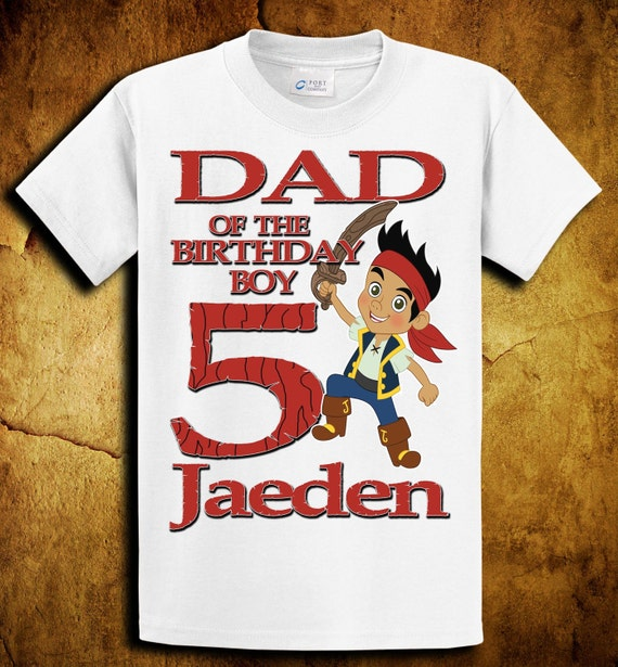 Jake and the Neverland Pirates Mom / Dad of the Birthday Boy/Girl Shirt