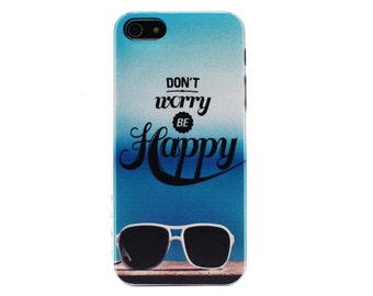 "Case cover for Iphone 4/4S 5/5S ou 5C  ""D'ont worry be happy"""