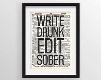 Write Drunk Edit Sober - Recycled Vintage Dictionary Art Print