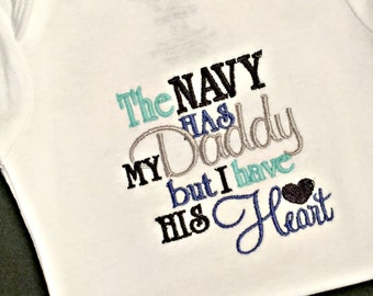 The Navy has my Daddy but I have his Heart Baby Boy Shirt