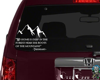 """Treebeard Quote """"My home is deep in the forest near the roots of the mountains"""" - Lord of the Rings inspired Car Decal"""