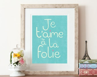 French typography, french print, typographic print, Je t'aime à la folie, quote print, french poster, love typography, french quotes, quotes